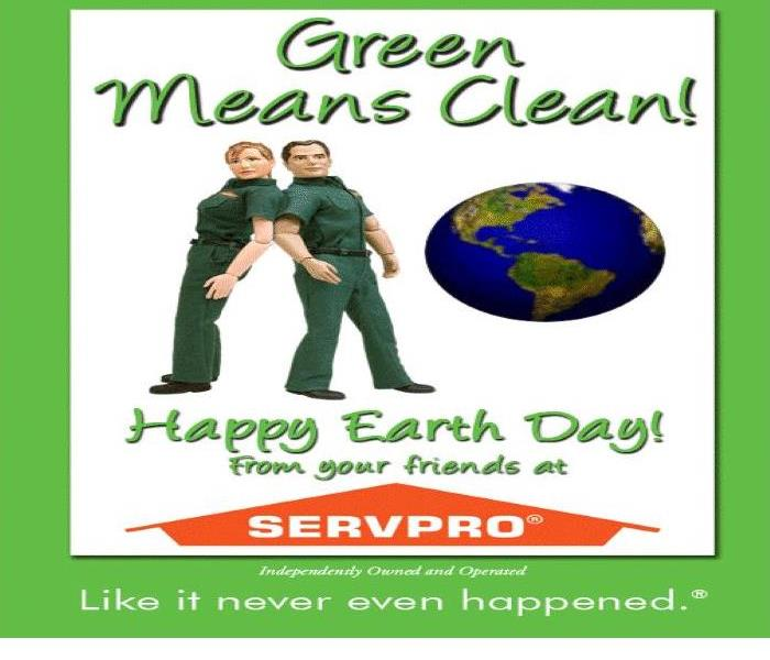 Cleaning Every day is Earth Day at SERVPRO